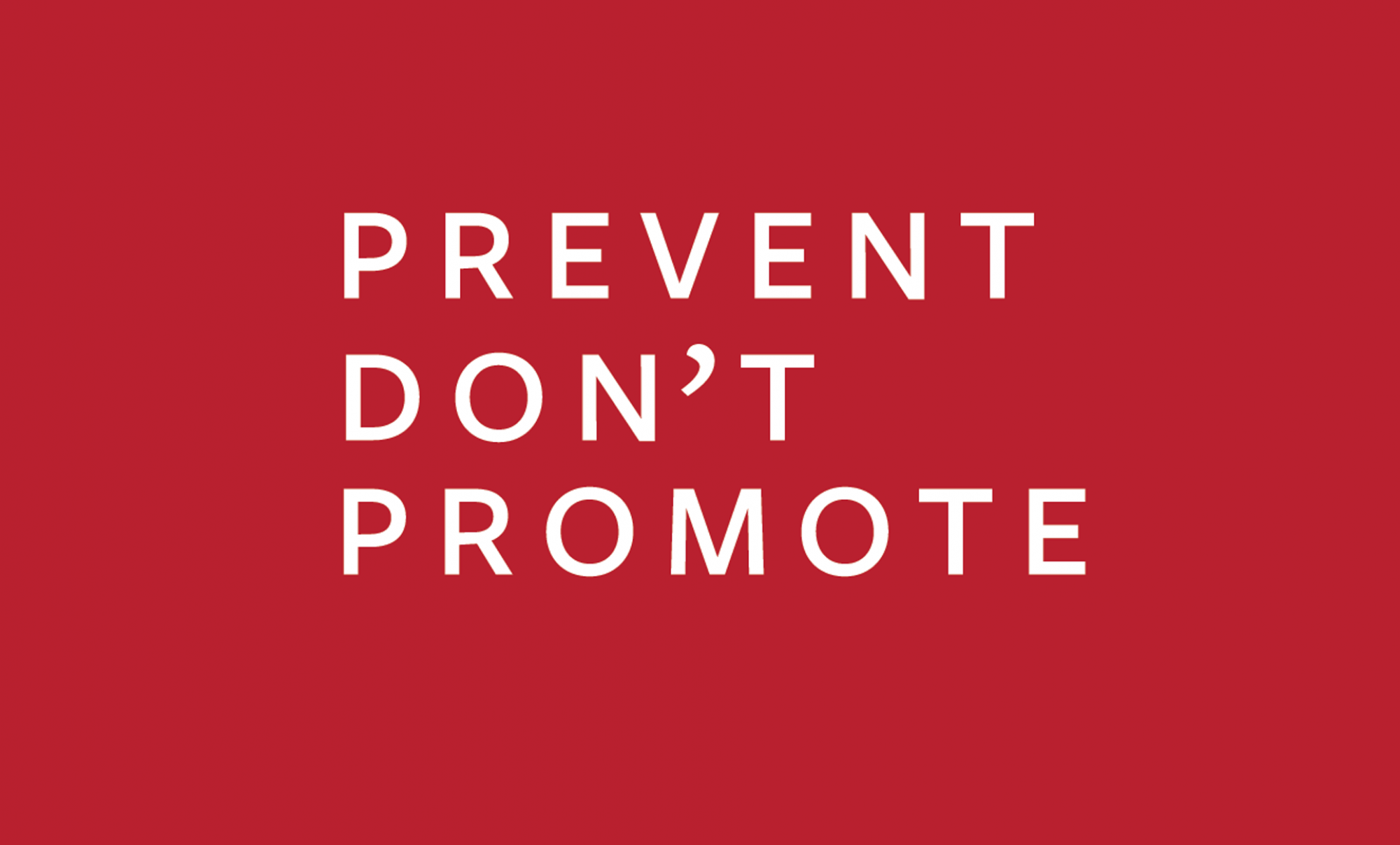 Prevent Don't Promote